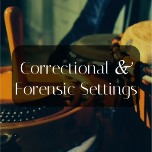 Music Therapy Correctional Facilities and Forensics
